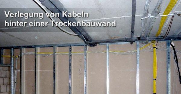 Kabelverlegung innerhalb der Trockenbauwand